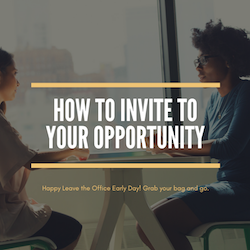 How To Invite To Your Opportunity