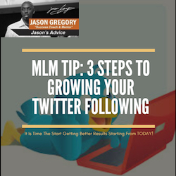 MLM Tips: 3 Steps To Grow Your Twitter Following