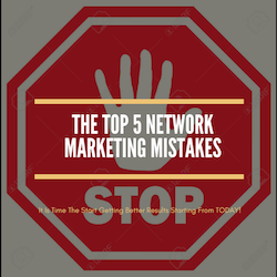 The Top 5 Network Marketing Mistakes