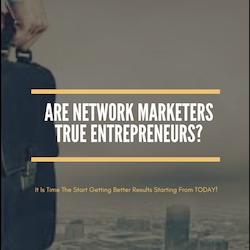 Are Network Marketers True Entrepreneurs?
