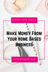 Make Money From Your Home Based Business
