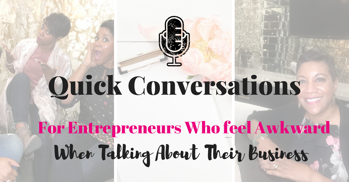 Learn how to have quick conversations qbout your business