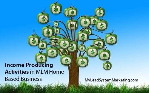 Income Producing Activities in MLM Home Based Business