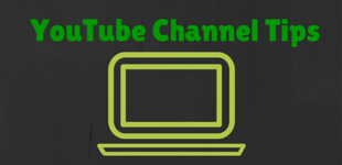 YouTube Channel Tips - Get More Subscribers