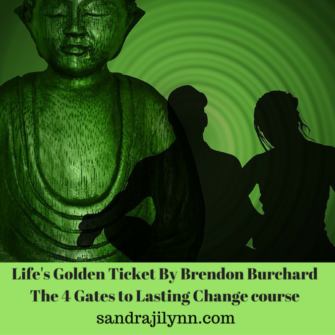 Life's Golden Ticket By Brendon Burchard The 4 Gates to Lasting Change course