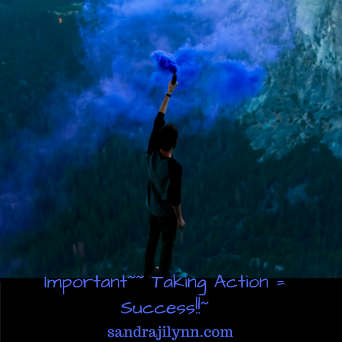 Important-- Taking Action = Success!!-