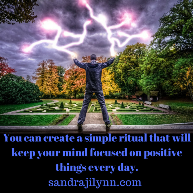 you-can-create-a-simple-ritual-that-will-keep-your-mind-focused-on-positive-things-every-day