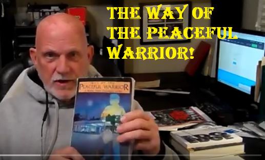 THE WAY OF THE PEACEFUL WARRIOR…What Time is it?