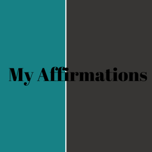 My Affirmations