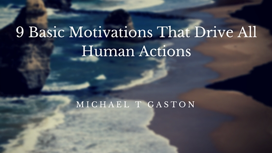 9 Basic Motivations That Drive All Human Actions