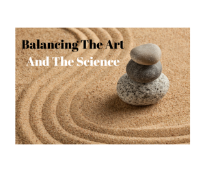 Balancing The Art And The Science