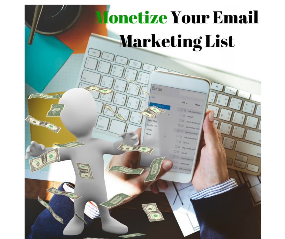 Monetize Your Email Marketing List