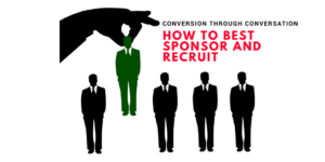 Conversions through Conversation How To Best Sponsor And Recruit