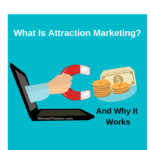 What Is Attraction Marketing And Why It Works