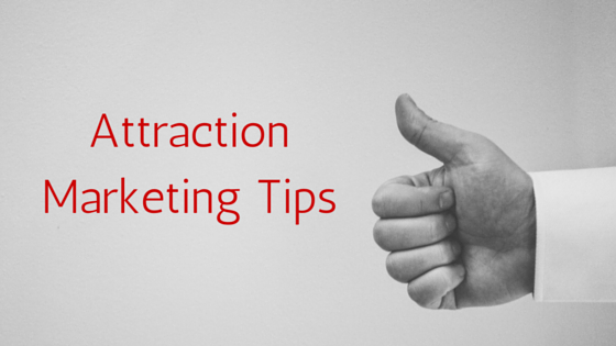 Two Attraction Marketing Tips To Grow Your Business