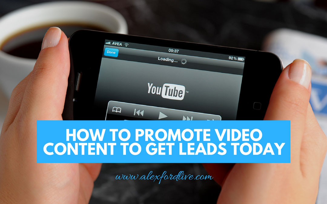 How To Promote Video Content To Get Leads Today
