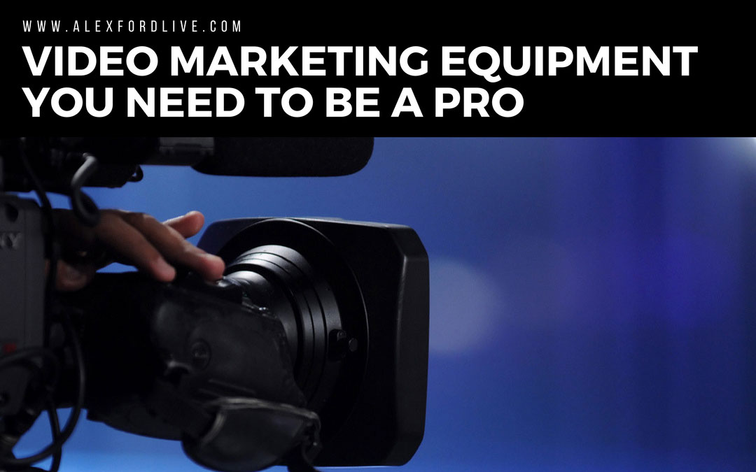 Video Marketing Equipment You Need To Be A PRO