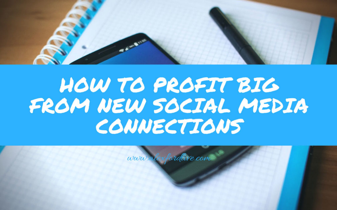 Social Marketing Tips: How To Profit BIG From New Social Media Connections