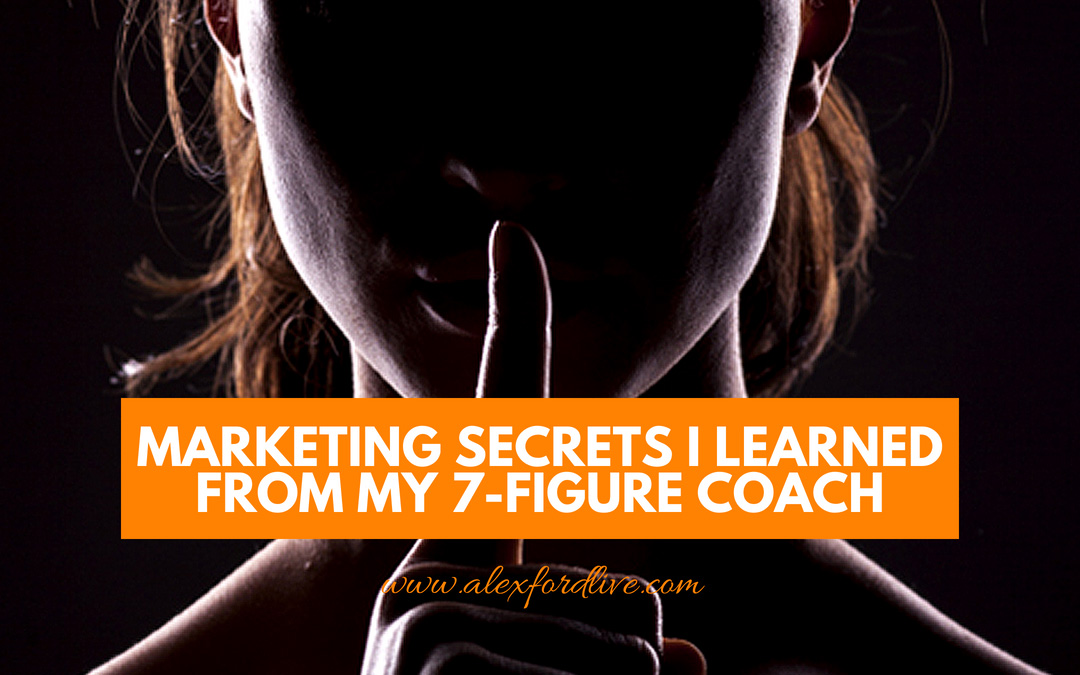 Marketing Secrets I Learned From My 7-Figure Coach