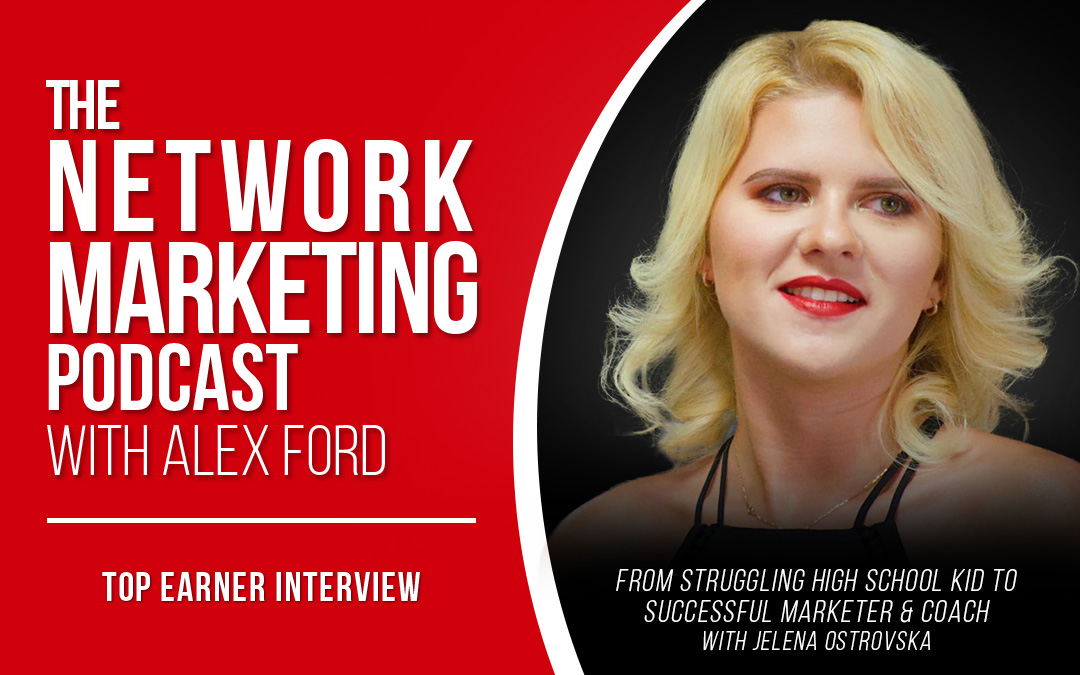From Struggling High School Kid to Successful Marketer & Coach with Jelena Ostrovska