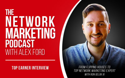 From Flipping Houses to Top Network Marketing Expert with Ron Gelok III