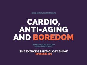 Cardio Anti-Aging And Boredom