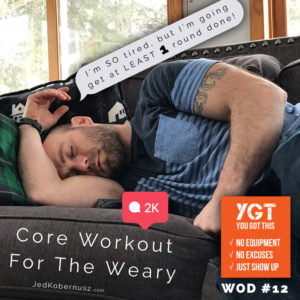 Core workout for the weary