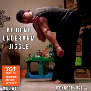 Be gone underarm jiggle