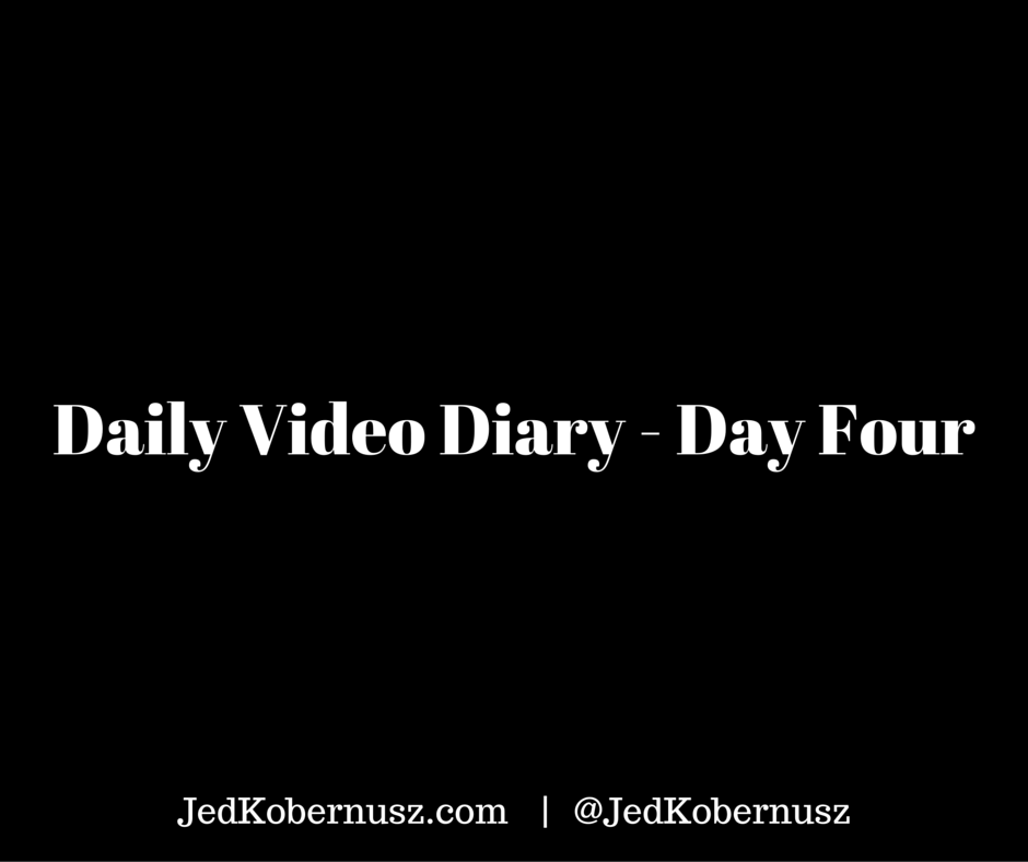 Daily Video Diary Day Four