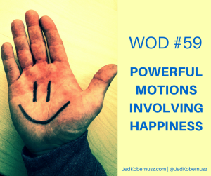 Powerful Motions Involving Happiness