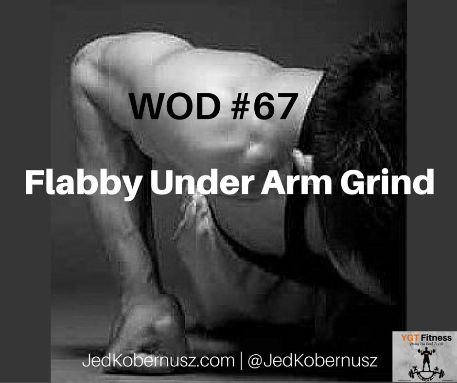 Flabby Under Arm Grind