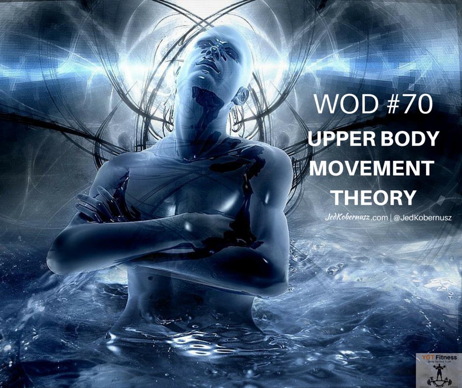 Upper Body Movement Theory