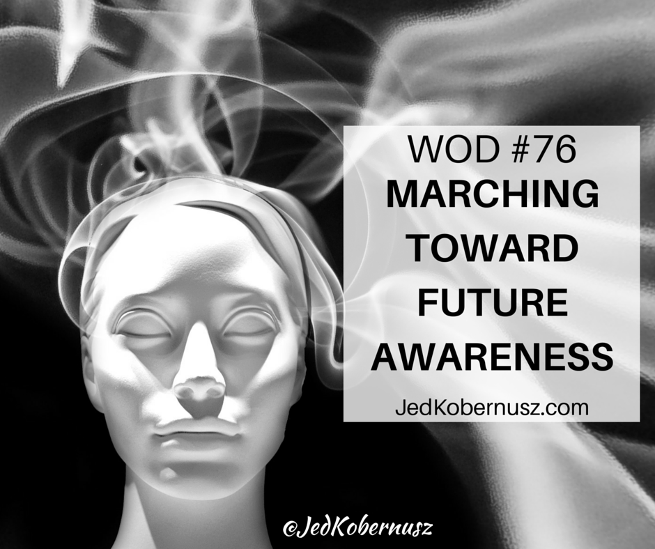 Marching Toward Future Awareness