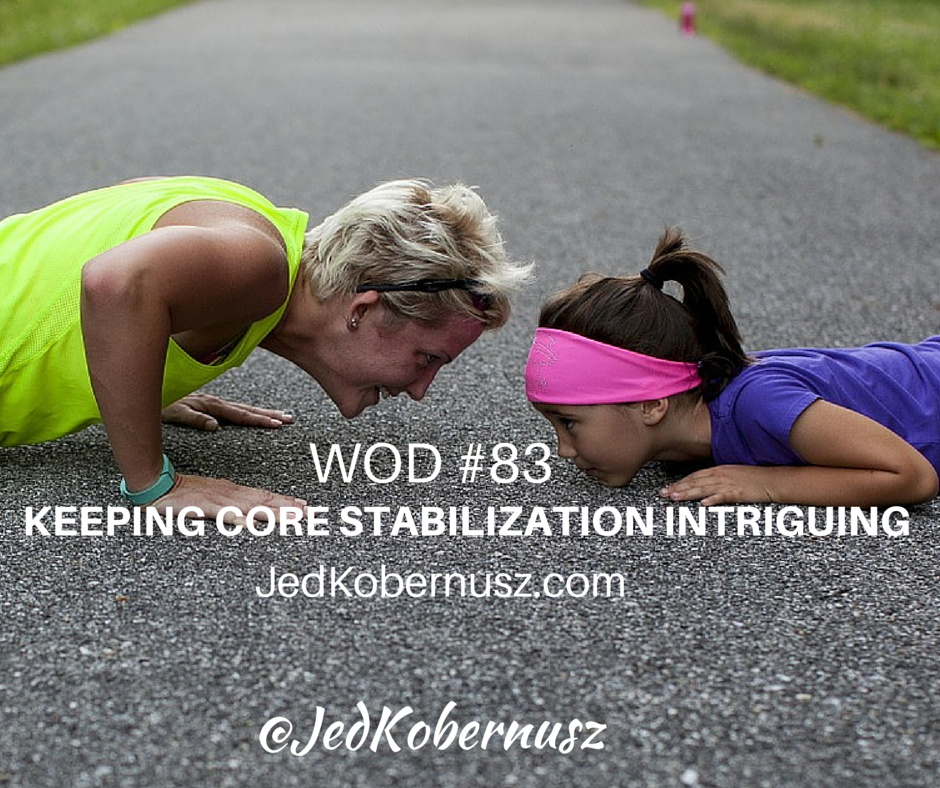 Keeping Core Stabilization Intriguing