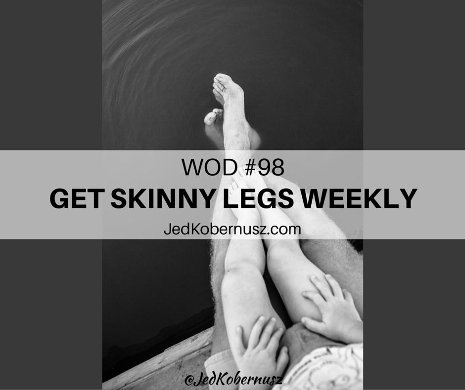 Get Skinny Legs Weekly