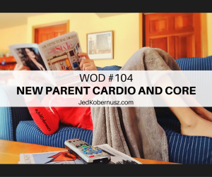 New Parent Cardio And Core