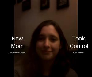New Mom Took Control
