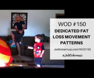 Dedicated Fat Loss Movement Patterns