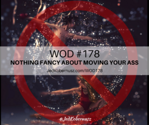 Nothing Fancy About Moving Your Ass