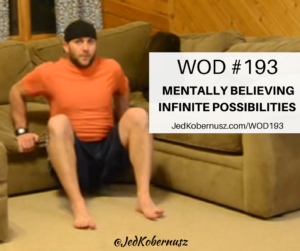 Mentally Believing Infinite Possibilities