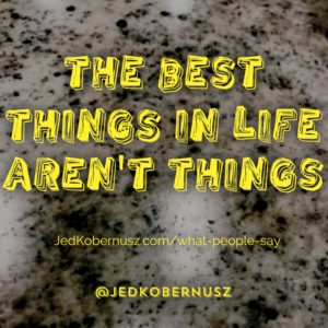 Best Things In Life Arent Things
