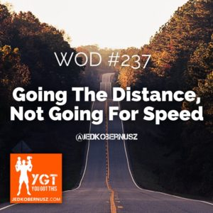 Going The Distance Not Going For Speed