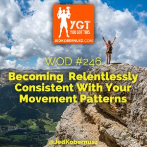 Relentlessly Consistent With Your Movement Patterns