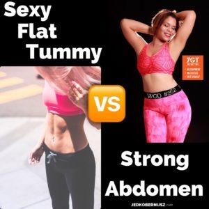 Sexy Flat Tummy Versus Strong Abdomen