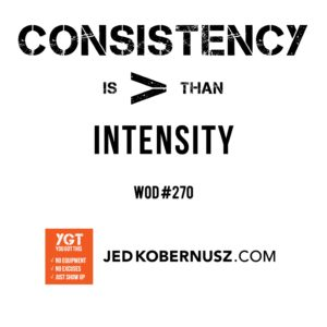 Consistency Is Greater Than Intensity