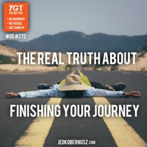 Real Truth About Finishing Your Journey