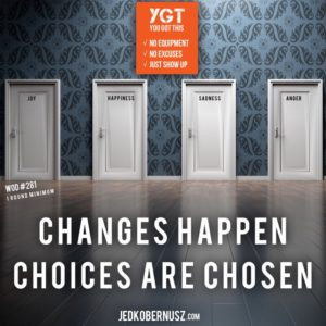 Changes Happen Choices Are Chosen