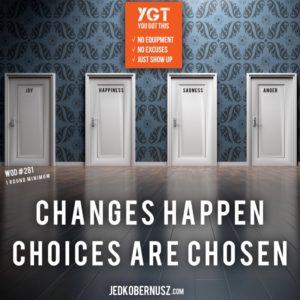 Changes Happen Choices Are Chosen