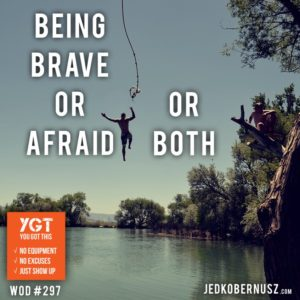 Being Brave Or Afraid
