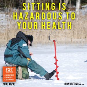 Sitting Is Hazardous To Your Health